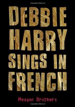 DEBBIE HARRY SINGS IN FRENCH