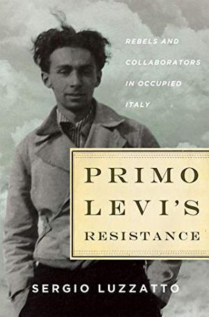 PRIMO LEVI'S RESISTANCE