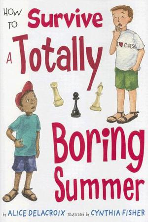 HOW TO SURVIVE A TOTALLY BORING SUMMER