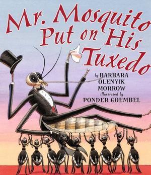 MR. MOSQUITO PUT ON HIS TUXEDO