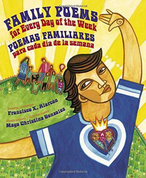 FAMILY POEMS FOR EVERY DAY OF THE WEEK / POEMAS FAMILIARES PARA CADA DÍA DE LA SEMANA
