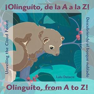 ¡OLINGUITO, DE LA A A LA Z! / OLINGUITO, FROM A TO Z!