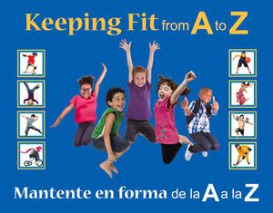 KEEPING FIT FROM A TO Z / MANTENTE EN FORMA DE LA A A LA Z