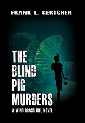 THE BLIND PIG MURDERS