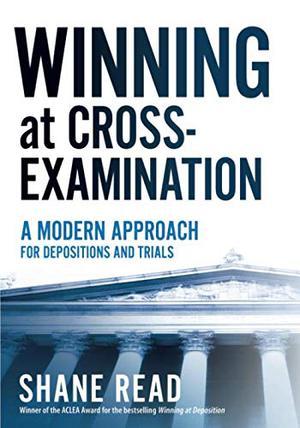 WINNING AT CROSS-EXAMINATION