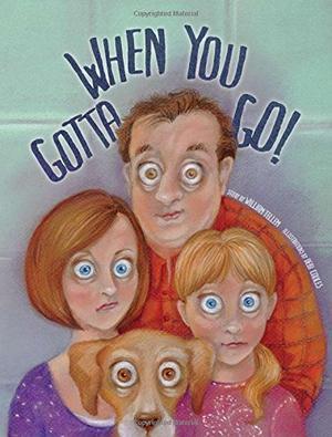 WHEN YOU GOTTA GO!