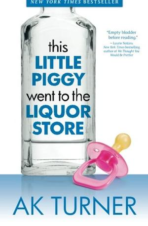 THIS LITTLE PIGGY WENT TO THE LIQUOR STORE
