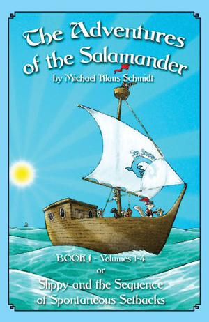 The Adventures of the Salamander - Book I - or - Slippy & the Sequence of Spontaneous Setbacks