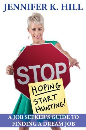 Stop Hoping... Start Hunting!