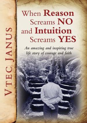 When Reason Screams NO and Intuition Screams YES