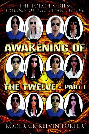 AWAKENING OF THE TWELVE—PART 1