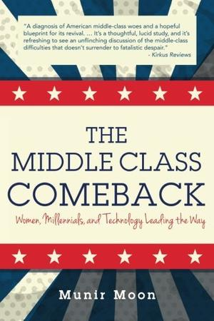 The middle class comeback by munir moon kirkus reviews malvernweather Gallery