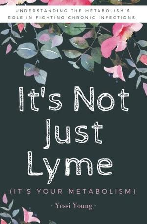 IT'S NOT JUST LYME: IT'S YOUR METABOLISM