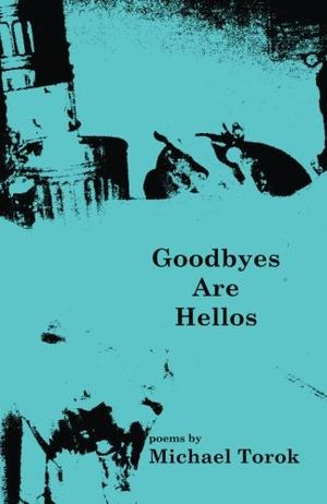 GOODBYES ARE HELLOS