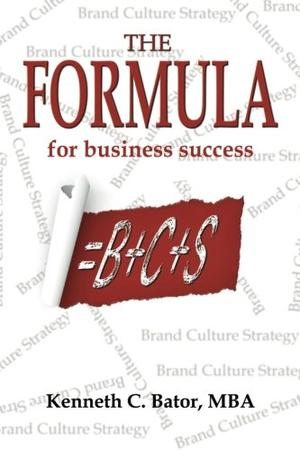 The Formula for Business Success = B + C + S