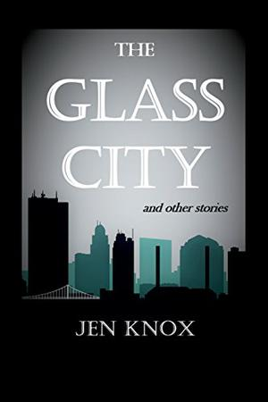 THE GLASS CITY