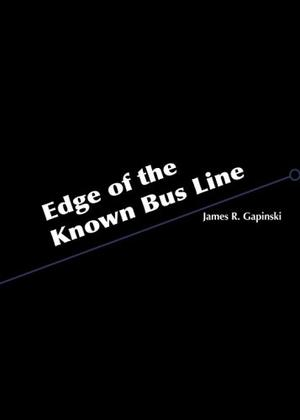 EDGE OF THE KNOWN BUS LINE