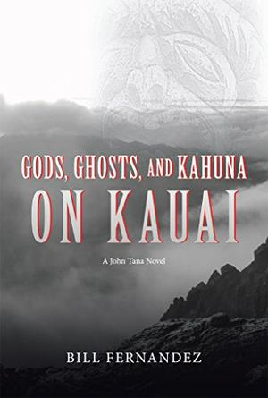 GODS, GHOSTS, AND KAHUNA ON KAUAI