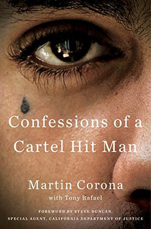CONFESSIONS OF A CARTEL HIT MAN