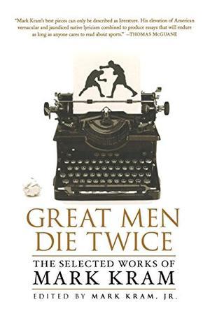 GREAT MEN DIE TWICE