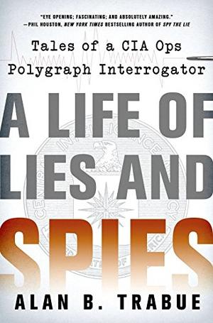 A LIFE OF LIES AND SPIES