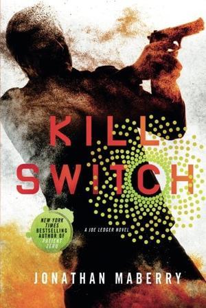 Kill Switch By Jonathan Maberry Kirkus Reviews