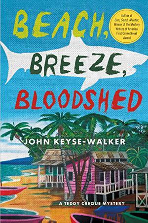 BEACH, BREEZE, BLOODSHED