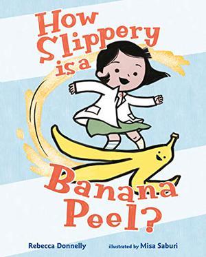 HOW SLIPPERY IS A BANANA PEEL?