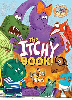 THE ITCHY BOOK! by LeUyen Pham , LeUyen Pham | Kirkus Reviews