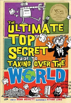 THE ULTIMATE TOP SECRET GUIDE TO TAKING OVER THE WORLD