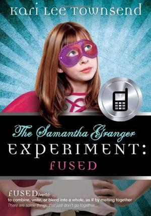 THE SAMANTHA GRANGER EXPERIMENT: FUSED