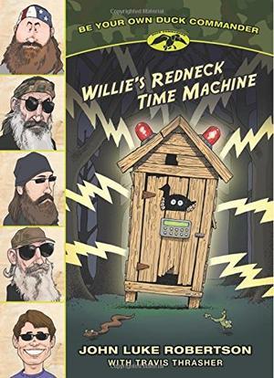 WILLIE'S REDNECK TIME MACHINE