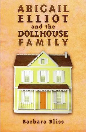 ABIGAIL ELLIOT AND THE DOLLHOUSE FAMILY