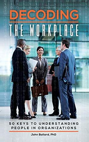 Decoding the Workplace