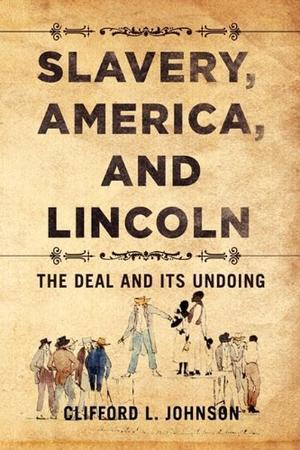 SLAVERY, AMERICA, AND LINCOLN