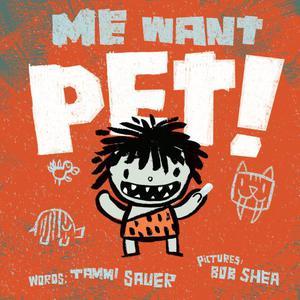 ME WANT PET!