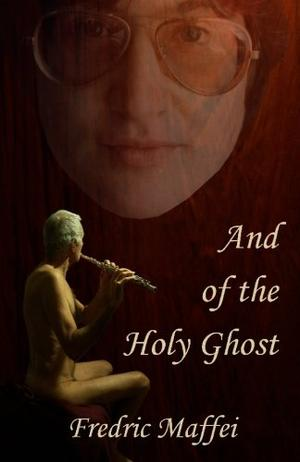 AND OF THE HOLY GHOST