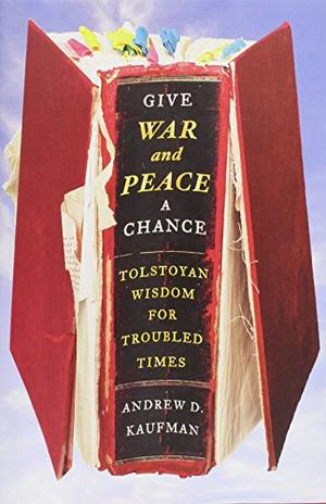 GIVE <i>WAR AND PEACE</i> A CHANCE