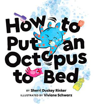 HOW TO PUT AN OCTOPUS TO BED