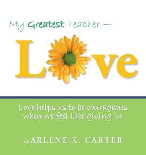 MY GREATEST TEACHER-LOVE