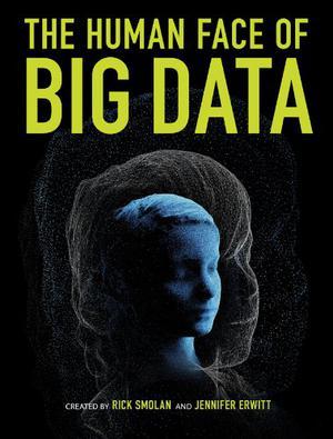 THE HUMAN FACE OF BIG DATA