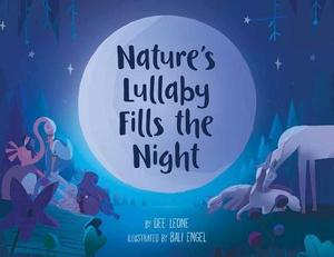 NATURE'S LULLABY FILLS THE NIGHT