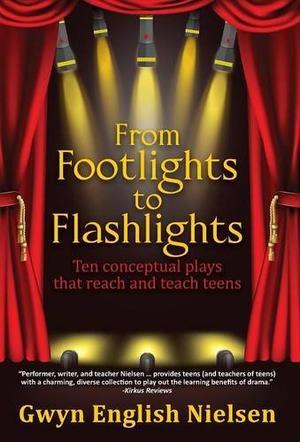 From Footlights to Flashlights
