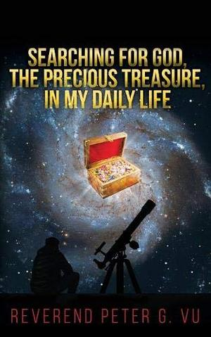 SEARCHING FOR GOD, THE PRECIOUS TREASURE, IN MY DAILY LIFE