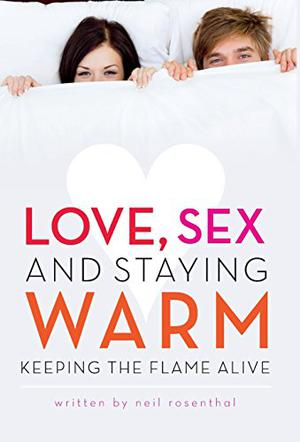 LOVE, SEX AND STAYING WARM