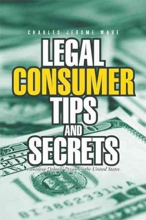 Legal Consumer Tips and Secrets