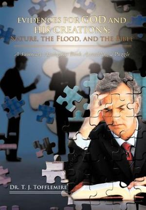 Evidences for God and His Creations: Nature, the Flood, and the Bible
