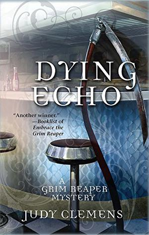 Dying Echo By Judy Clemens Kirkus Reviews
