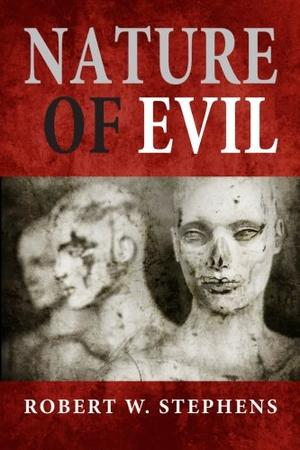 NATURE OF EVIL