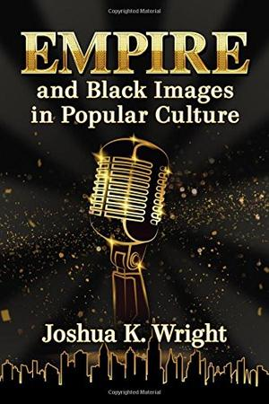 EMPIRE AND BLACK IMAGES IN POPULAR CULTURE